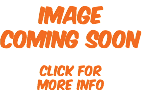 IMAGE COMING SOON click for more info